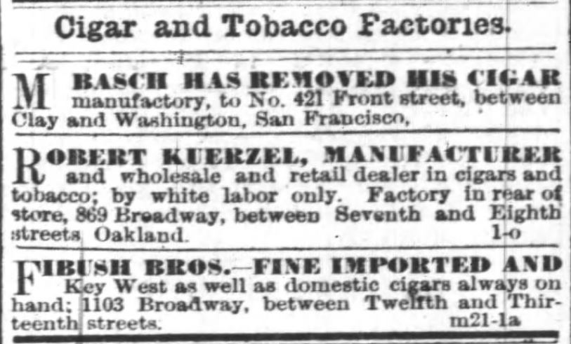 "Kristin Holt | Victorian-American Tobacco Advertisements. Three Cigar and Tobacco Factories named and advertised in Oakland Tribune of Oakland, California. June 19, 1883. Notice the statement of ""white labor only""."