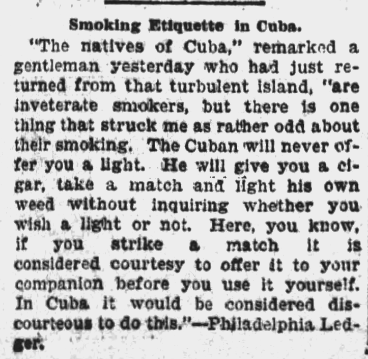 Kristin Holt | Common Details of Western Historical Romance that are Historically Incorrect, part 3. Smoking Etiquette--offering a light to a companion is etiquette in the USA while Cubans do not offer a light. From The Oshkosh Northwestern of Oshkosh, Wisconsin on June 11, 1897.