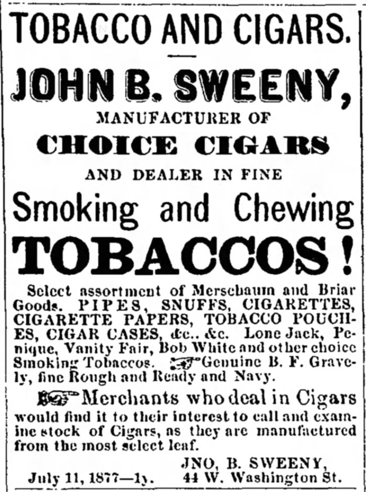 Kristin Holt | Victorian-American Tobacco Advertisements. John B. Sweeny, manufacturer of choice cigars and dealer in fine smoking and chewing tobaccos. Advertisement in The Herald and Torch of Hagerstown, Maryland. December 26, 1877.
