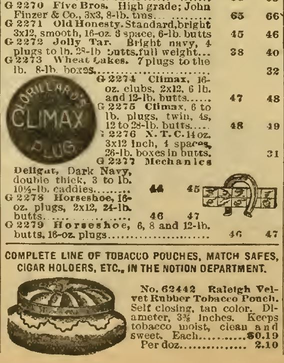 """Kristin Holt   Victorian-American Tobacco Advertisements for additional Plug Tobacco brands and offerings, including: Five Bros., Old Honesty, Jolly Tar, Wheat Cakes, Climax, X.T.C., Mechanics Delight, Dark Navy, Horseshoe, and more. """"Complete line of tobacco pouches, match safes, cigar holders, etc. in the notion department."""""""