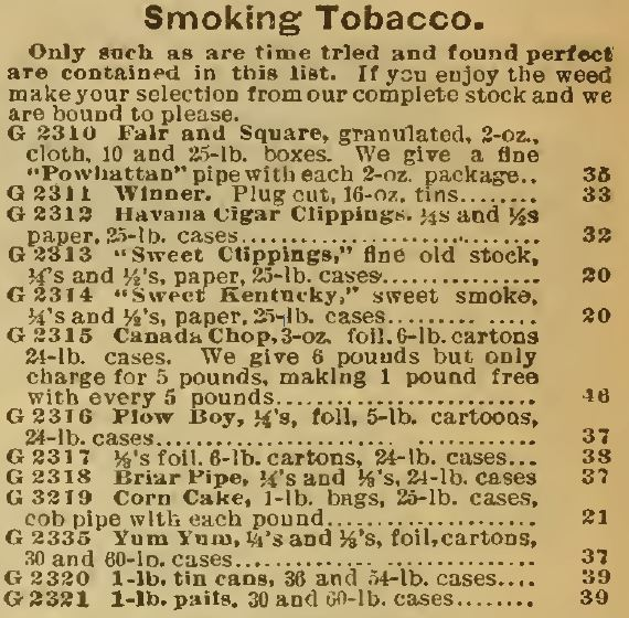 "Kristin Holt | Victorian-American Tobacco Advertisements. ""Smoking Tobacco"" for sale by Sears Catalog, 1898, includes many different options sold by weight in tins, boxes, pails, foil cartons, etc. Most are for pipes and many offer a free pipe with several pounds purchased."