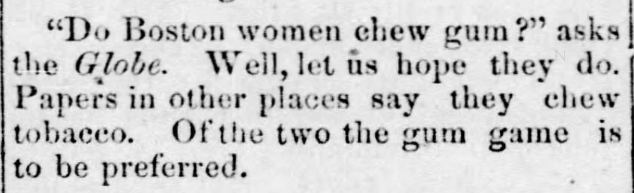 Kristin Holt | Common Details of Western Historical Romance that are Historically Incorrect, Part 3 (Tobacco). A quip published in Shelby County Herald, of Shelbyville, Missouri on May 26, 1875, claiming gum-chewing is far more preferable than is tobacco chewing.