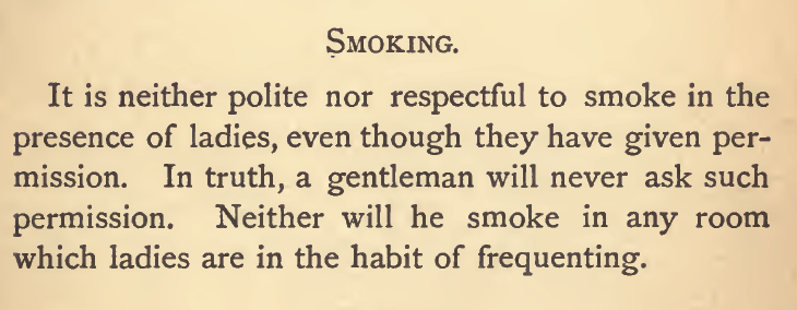 Kristin Holt | Common Details of Western Historical Romance that are Historically Incorrect, Part 3 (Tobacco). Etiquette demands: do not smoke even if she says yes. From Ladies and Gentlemens Etiquette for Americans, Published 1877.