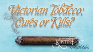 Kristin Holt | Victorian Tobacco: Cures or Kills?
