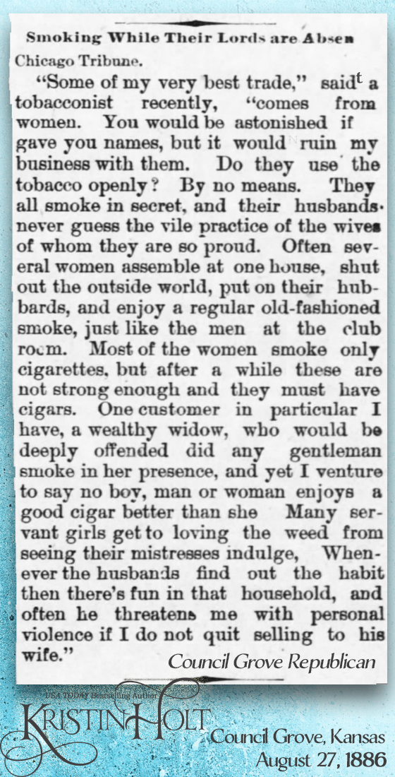 Kristin Holt | Smoking While Their Lords are Absent, original to Chicago Tribune, published in Council Grove Republican of Council Grove, KS on August 27, 1886. Shared within Common Details of Western Historical Romance that are Historically Incorrect, Part 3: Tobacco.