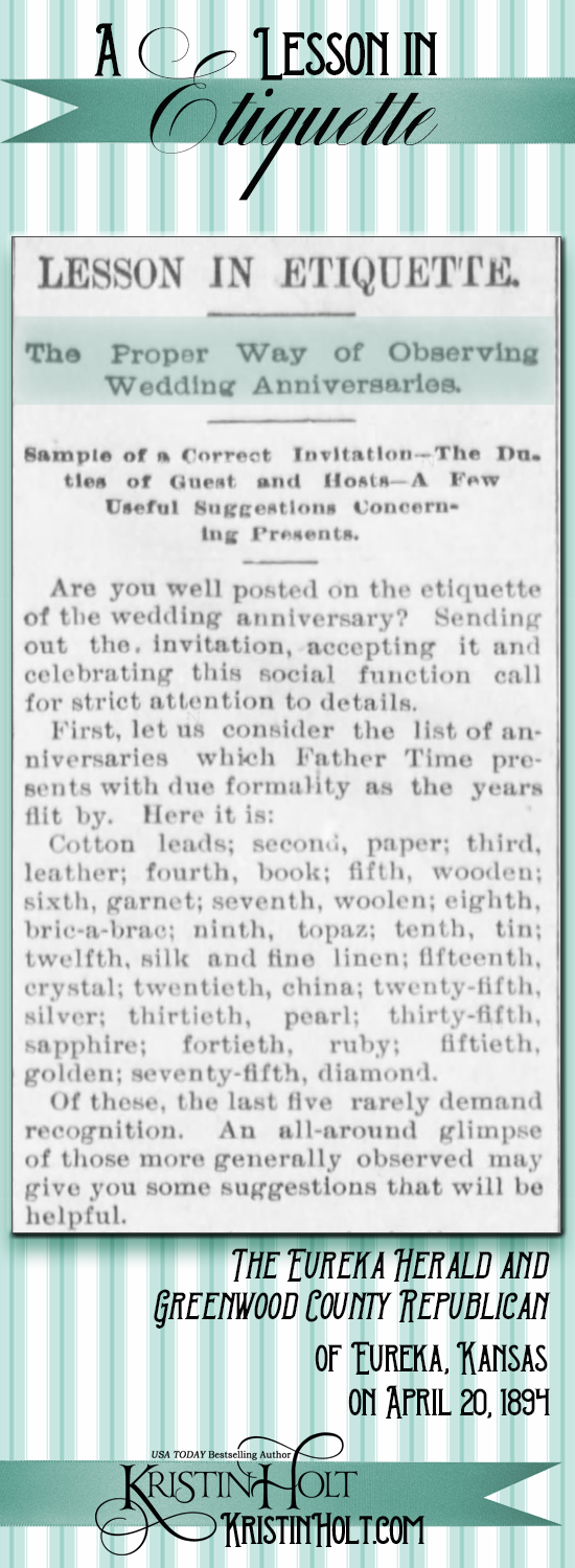 Kristin Holt | Victorian-American Wedding Anniversaries: A Lesson in Wedding Anniversary Etiquette, Part 1 of 4. From The Eureka Herald and Greenwood County Republican of Eureka, Kansas on April 20, 1894.