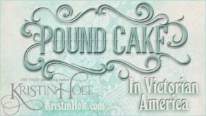 Kristin Holt | Pound Cake in Victorian America