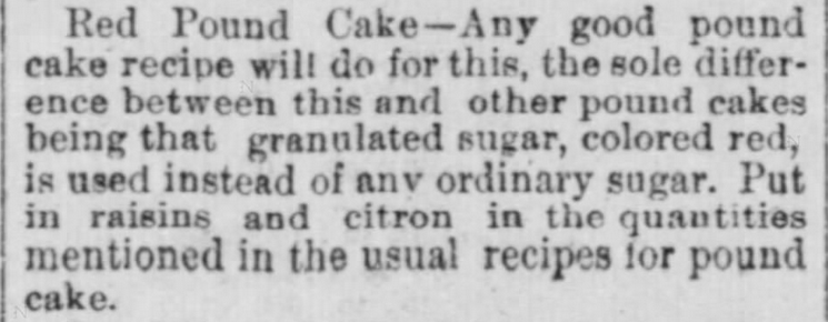 Kristin Holt | Pound Cake in Victorian America. Red Pound Cake Recipe from The Indiana State Sentinel of Indianapolis, Indiana. May 13, 1891.