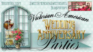 Kristin Holt | Victorian-American Wedding Anniversary Parties; related to Victorian-American New Year's Etiquette