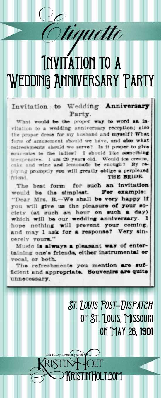 Kristin Holt | Victorian-American Wedding Anniversary. Etiquette: Invitations to a Wedding Anniversary Party. Printed in St. Louis Post-Dispatch of St. Louis, Missouri on May 26, 1901.
