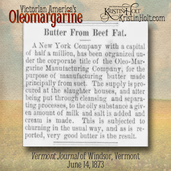 Kristin Holt | Victorian America's Oleomargarine. Butter from Beef Fat explained in Vermont Journal of Windsor, Vermont on June 14, 1873.