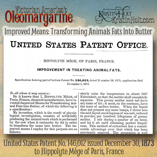 Kristin Holt | Victorian America's Oleomargarine. Heading of United States Patent awarded to Hippolyte Mége for Improvements in Treating Animal Fats (Transforming Animal Fats into Butter). No. 146,012, dated December 30, 1873.