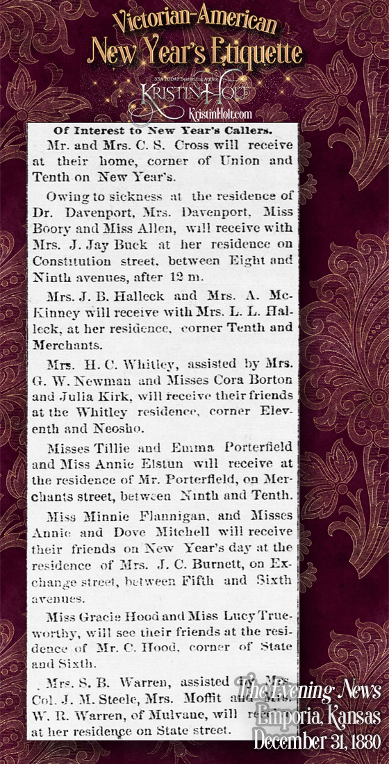 Kristin Holt | Victorian-American New Year's Etiquette. Those receiving New Year's calls announced in The Evening News of Emporia, Kansas on December 31, 1880.