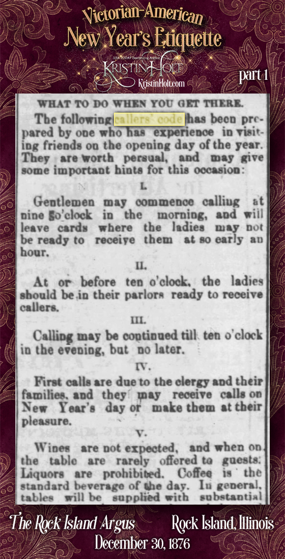 Kristin Holt | Victorian-American New Year's Etiquette. Part 1 of Etiquette governing New Year's Calls from The Rock Island Argus of Rock Island, Illinois on December 31, 1876.