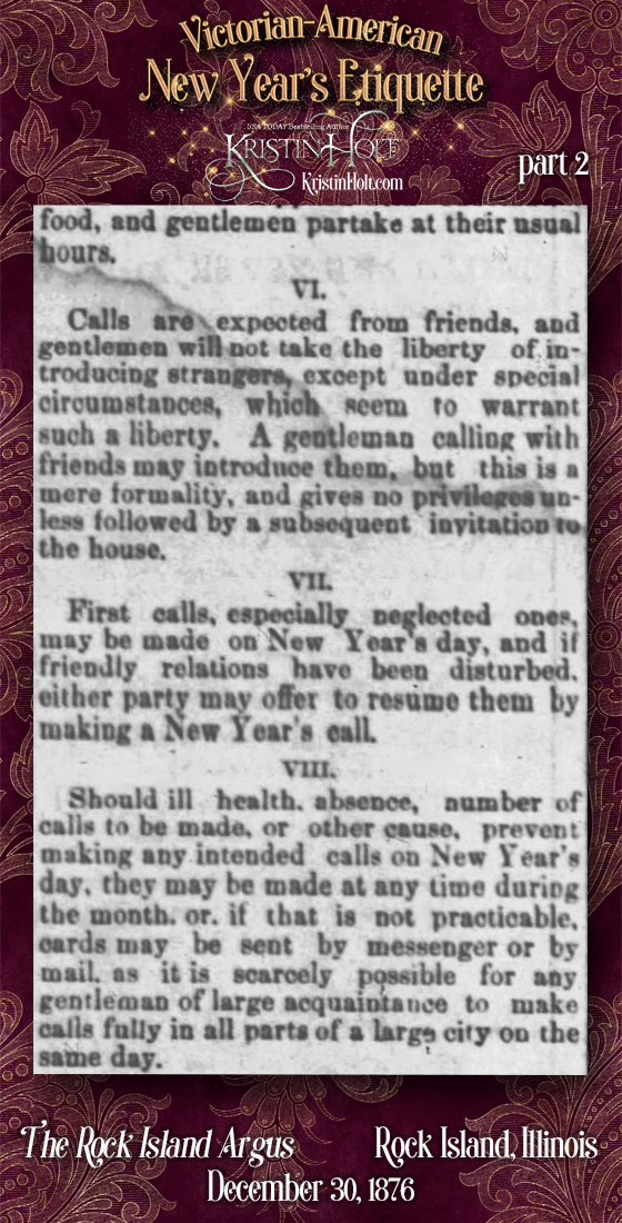 Kristin Holt | Victorian-American New Year's Etiquette. Part 2 of Etiquette governing New Year's Calls from The Rock Island Argus of Rock Island, Illinois on December 31, 1876.