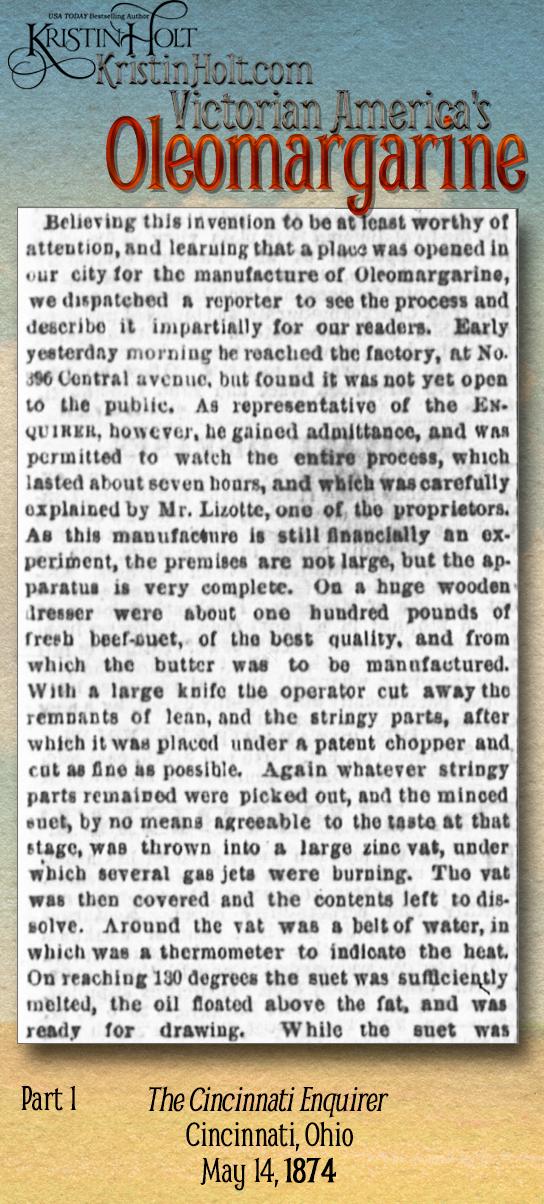 Kristin Holt | Victorian America's Oleomargarine. Part 1 of 3: The Cincinnati Enquirer of Cincinnati, Ohio on May 14, 1874.