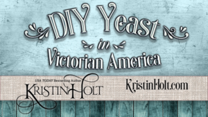 Kristin Holt | DIY Yeast in Victorian America. Related to: Book Review–Things Mother Used to Make: A Collection of Old Time Recipes, Some Nearly One Hundred Years Old and Never Published Before
