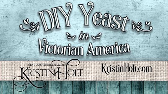 Kristin Holt | DIY Yeast in Victorian America