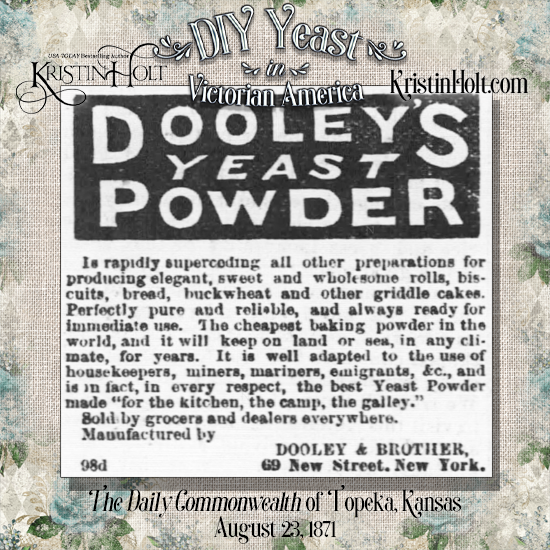Kristin Holt | DIY Yeast in Victorian America. Advertisement for Dooley's Yeast Powder, from The Daily Commonwealth of Topeka, Kansas on August 23, 1871.
