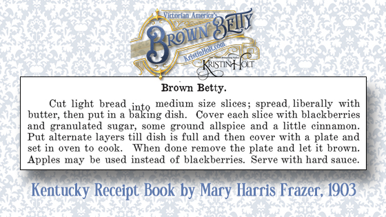 Kristin Holt | Victorian America's Brown Betty. Recipe published in Kentucky Receipt Book by Mary Harris Frazer, published 1903.