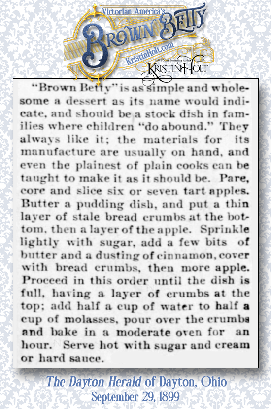 Kristin Holt | Victorian America's Brown Betty. From The Dayton Herald of Dayton, Ohio, a Brown Betty Recipe. Dated September 29, 1899.