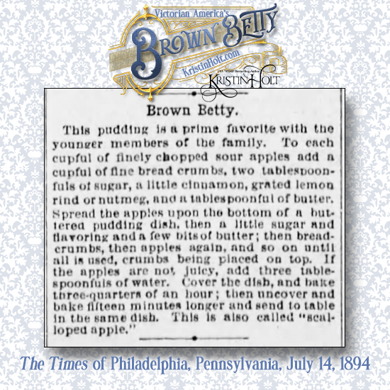 Kristin Holt | Victorian America's Brown Betty. Recipe from The Times of Philadelphia, Pennsylvania. July 14, 1894.