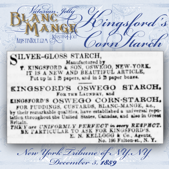 Kristin Holt | Victorian Jelly: Blanc Mange. Advertisement for Kingsford's Corn Starch in New York Tribune of New York, New York. December 5, 1859.