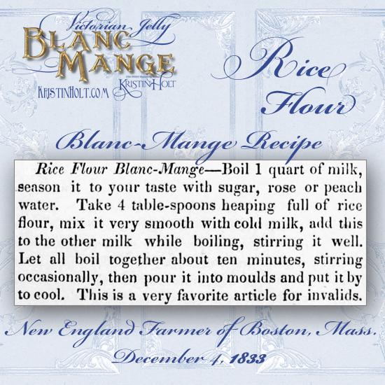 Kristin Holt | Victorian Jelly: Blanc Mange. Rice Flour Blanc-Mange recipe from New England Farmer of Boston, Massachusetts. December 4, 1833.