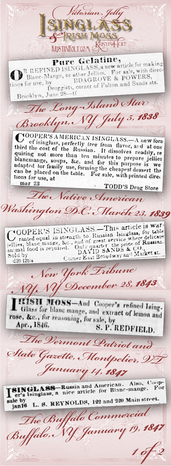 Kristin Holt | Victorian Jelly: Isinglass and Irish Moss. Advertisements from within the United states, dated July 1838 through January 1847.