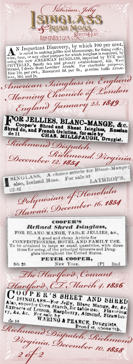 Kristin Holt | Victorian Jelly: Isinglass and Irish Moss. Advertisements for Isinglass and Irish Moss, published in the United States between January 1849 and December 1858.