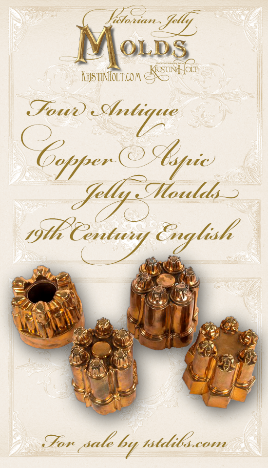 Kristin Holt | Victorian Jelly: Molds. Four Antique Copper Aspic Jelly Moulds, 19th Century English. For sale by 1stdibs.com.