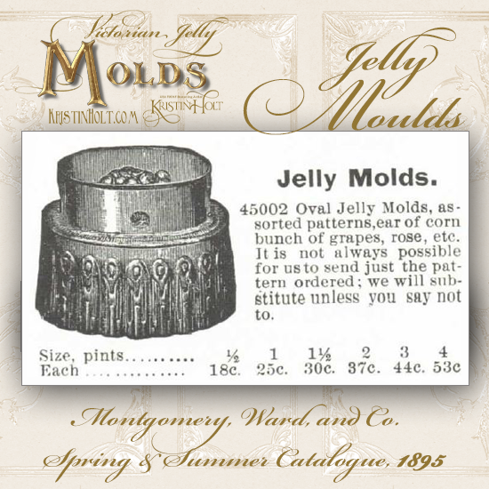 Kristin Holt | Victorian Jelly: Molds. Jelly Molds for sale in Montgomery, Ward & Co. Spring and Summer Catalogue of 1895.
