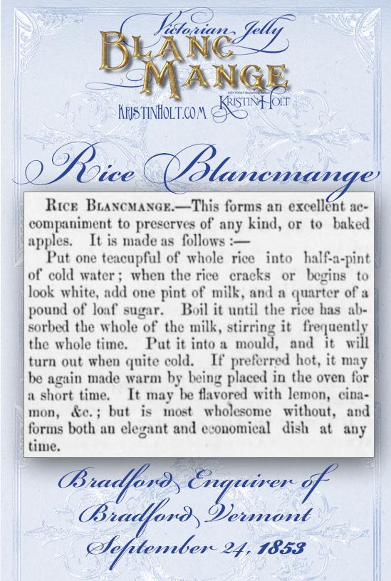 Kristin Holt | Victorian Jelly: Blanc Mange. Rice Blancmange recipe from Bradford Enquirer of Bradford, Vermont of September 24, 1853.