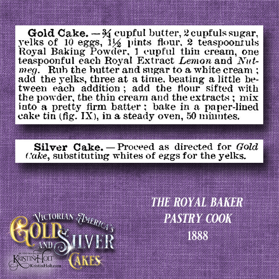 Kristin Holt | Victorian America's Gold and Silver Cakes. From The Royal Baker Pastry Cook, 1888.