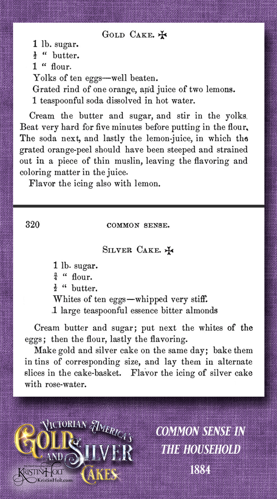 Kristin Holt | Victorian America's Gold and Silver Cakes. Common Sense in the Household, published 1884.