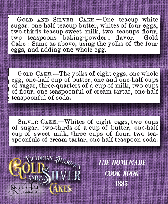 Kristin Holt | Victorian America's Gold and Silver Cakes. The Homemade Cook Book, published 1885.