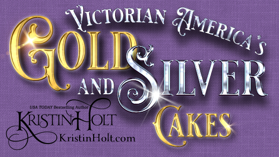 Kristin Holt | Victorian America's Gold and Silver Cakes