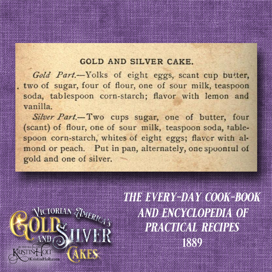 Kristin Holt | Victorian America's Gold and Silver Cakes. Marbled Gold and Silver Cake from The Every-Day Cook-Book and Encyclopedia of Practical Recipes, 1889.