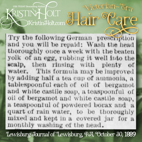 Kristin Holt | Victorian-era Hair Care. German Hair Prescription (for cleansing hair), published in Lewisburg Journal of Lewisburg, Pennsylvania on October 30, 1889.