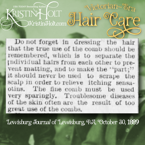 Kristin Holt | Victorian-era Hair Care. Combs: Uses and Nevers. Published in Lewisburg Journal of Lewisburg, Pennsylvania on October 30, 1889.