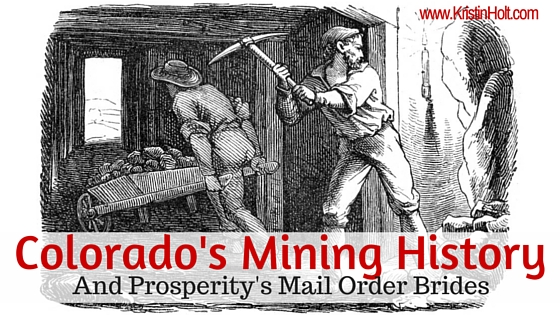 Kristin Holt | Colorado's Mining History and Prosperity's Mail Order Brides