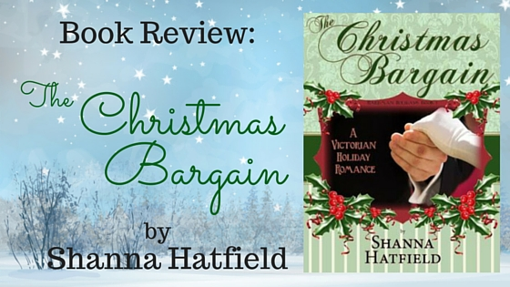 Book Review by Author Kristin Holt: THE CHRISTMAS BARGAIN by Shanna Hatfield