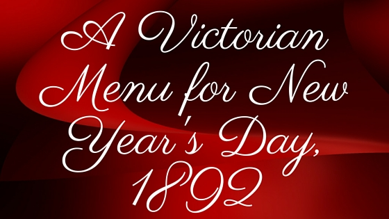 A Victorian Menu for New Year's Day, 1892