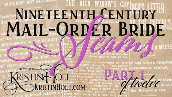 Kristin Holt | Nineteenth Century Mail-Order Bride Scams, Part 1 of 12