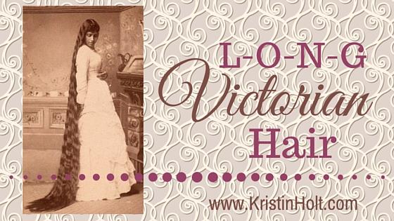 Kristin Holt   L-O-N-G Victorian Hair