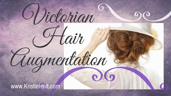 Kristin Holt   Victorian Hair Augmentation