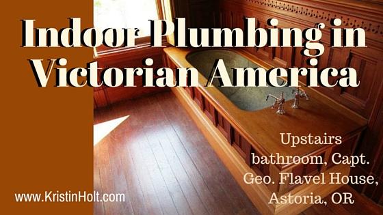 Kristin Holt   Indoor Plumbing in Victorian America