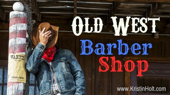 Kristin Holt   Old West Barber Shop