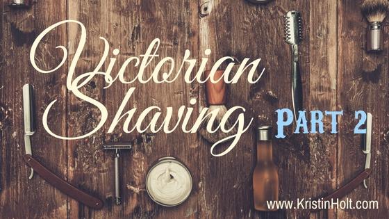 Kristin Holt   Victorian Shaving, Part 2 of 2