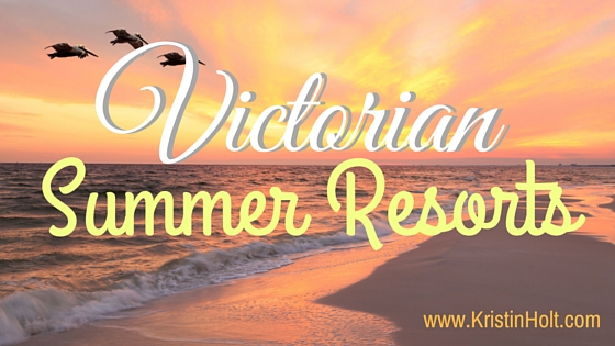 Kristin Holt | Victorian Summer Resorts